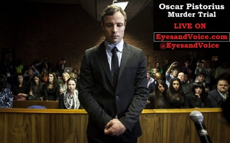 Oscar Pistorius murder trial - Watch Live Videos and Court Details by Eyes and Voice